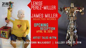 218 Co-op Gallery   Lenise Perez-Miller & James Miller   April Guest Artists  