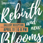 Imagine Art Presents: REBIRTH & NEW BLOOMS