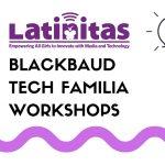 Tech Familia Workshop at Latinitas