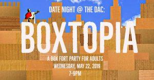 Date Night at the DAC: Boxtopia