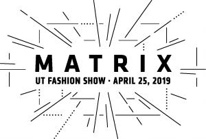 Matrix - UT Fashion Show