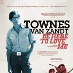 AFS Presents: 15TH ANNIVERSARY: BE HERE TO LOVE ME: A FILM ABOUT TOWNES VAN ZANDT
