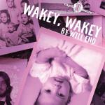 Wakey, Wakey by Will Eno