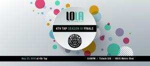 LOLA at 4th Tap: Season III Finale