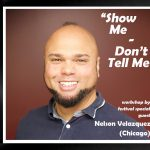 SHOW ME - DON'T TELL ME Workshop by Nelson Velazquez (Chicago)