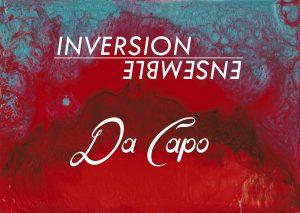 Inaugural Concert of Inversion Ensemble Da Capo