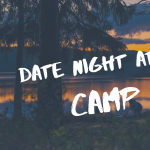 Date Night at the DAC: Camp Out