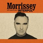 Morrissey with special guest Interpol