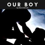 Our Boy by Rob Urbinati