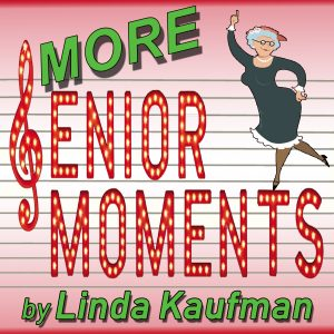 More Senior Moments