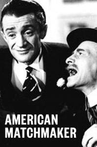 AFS Presents: AMERICAN MATCHMAKER