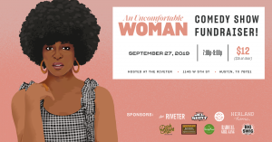 An Uncomfortable Woman Comedy Show Fundraiser!