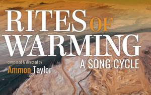 Rites of Warming: A Song Cycle
