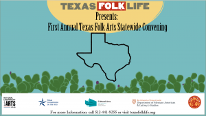 First Annual Texas Folk Arts Statewide Convening: ...