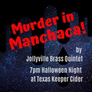 Murder in Manchaca!