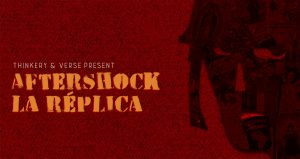 """""""Aftershock/La Replica"""" A New Stage-Play"""
