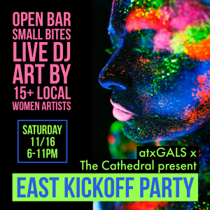 EAST Kickoff Party with atxGALS & The Cathedra...