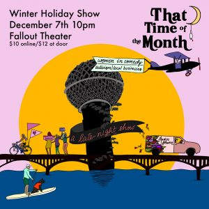 That Time of the Month: Winter Holiday Show