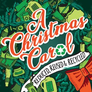 A Christmas Carol - Reduced, Reused & Recycled...