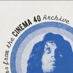 AFS Presents: FILMS FROM THE CINEMA 40 ARCHIVE