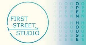 First Street Studio: Open House