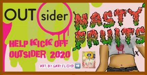 OUTsider 2020 Nasty Fruits Launch w/ Jesús Valles & Gary Floyd!
