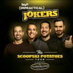 "CANCELED: Impractical Jokers: ""The Skoopski Potatoes Tour"" Starring the Tenderloins"