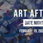 Date Night At The DAC: Art After Dark