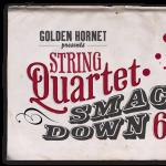 Golden Hornet's String Quartet Smackdown VI