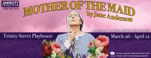 """Jarrott Productions Presents Jane Anderson's """"Mother of the Maid"""""""