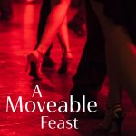 A Moveable Feast (POSTPONED)