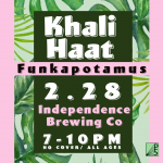 Khali Haat + Funkapotamus at Independence Brewing Co.