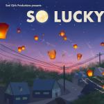So Lucky - an original play
