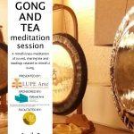 Gong & Tea a sound meditation session