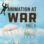 (CANCELLED) AFS Presents: ANIMATION AT WAR PART 2