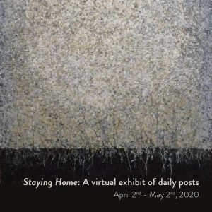 Staying Home: A Virtual Exhibit of Daily Posts