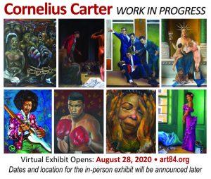 Cornelius Carter - Work in Progress - Virtual Art Exhibit at art84.org