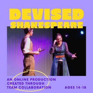 Devised Shakespeare (Online Class for Teens)