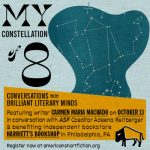 My Constellation of 8: A Conversation with Carmen Maria Machado