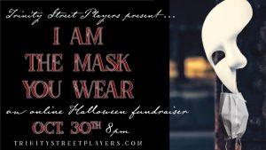 I am the Mask You Wear: a Halloween Cabaret Fundraiser