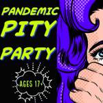 Pandemic Pity Party 2020