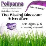 Pollyanna presents The Missing Dinosaur Adventure