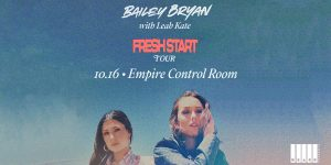 Bailey Bryan with Leah Kate at Empire Control Room...