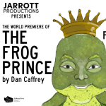 """Jarrott Productions presents """"The Frog Prince"""" by Dan Caffrey"""