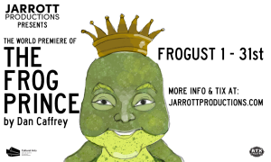 """Jarrott Productions presents """"The Frog Prince"""" by ..."""