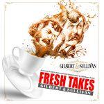 Fresh Takes on Gilbert & Sullivan: Episode 1