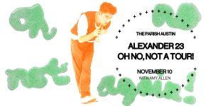 Alexander 23 w/ Amy Allen at The Parish 11/10