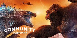 Godzilla Vs. Kong (2021) - Community Cinema & ...