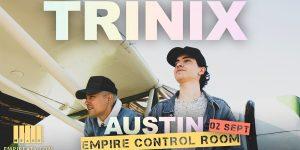 Trinix at Empire Control Room 9/2