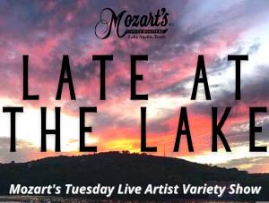 LATE AT THE LAKE: Mozart's Tuesday Night Live Vari...
